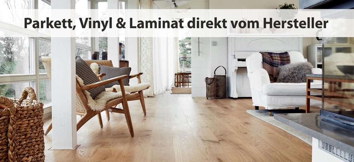 Parkett, Laminat, Vinyl - direkt vom Hersteller